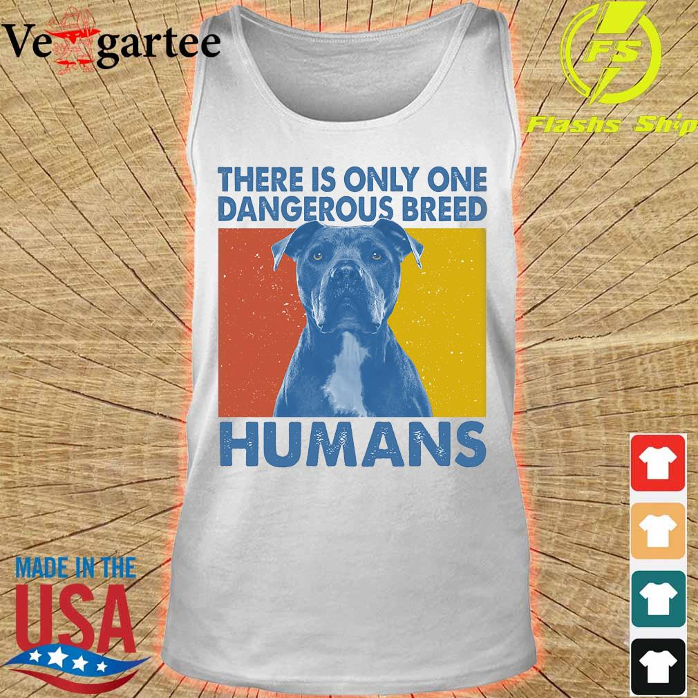 Pitbull There is only one dangerous breed humans vintage s tank top