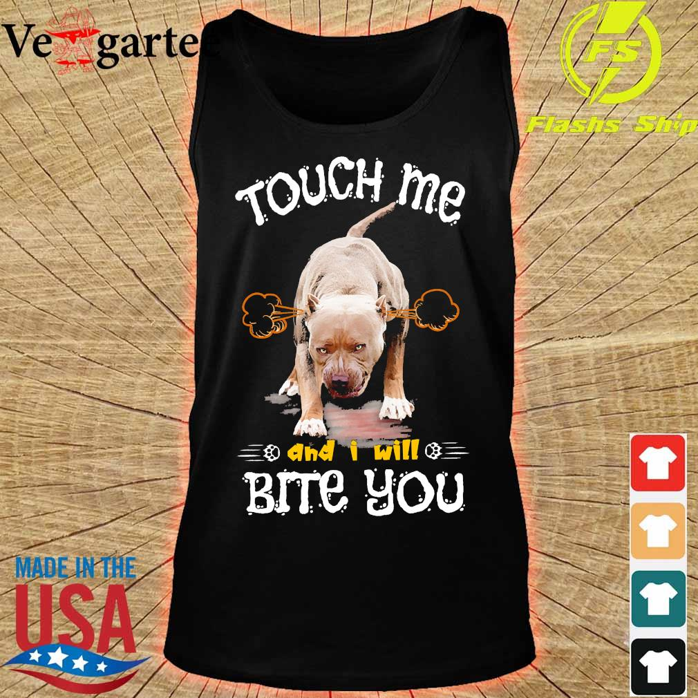 Pitbull Touch me and I will bite You s tank top