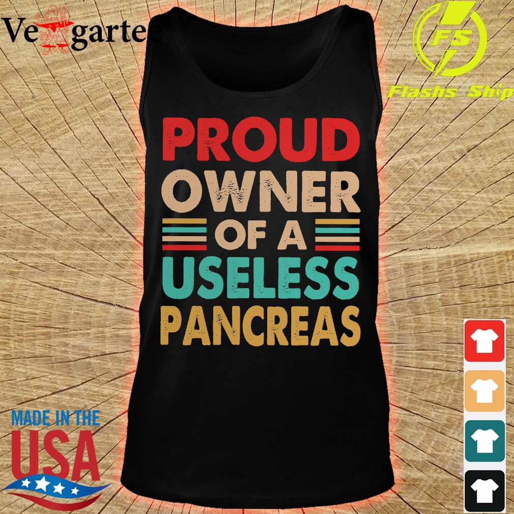 Proud owner of a useless pancreas s tank top