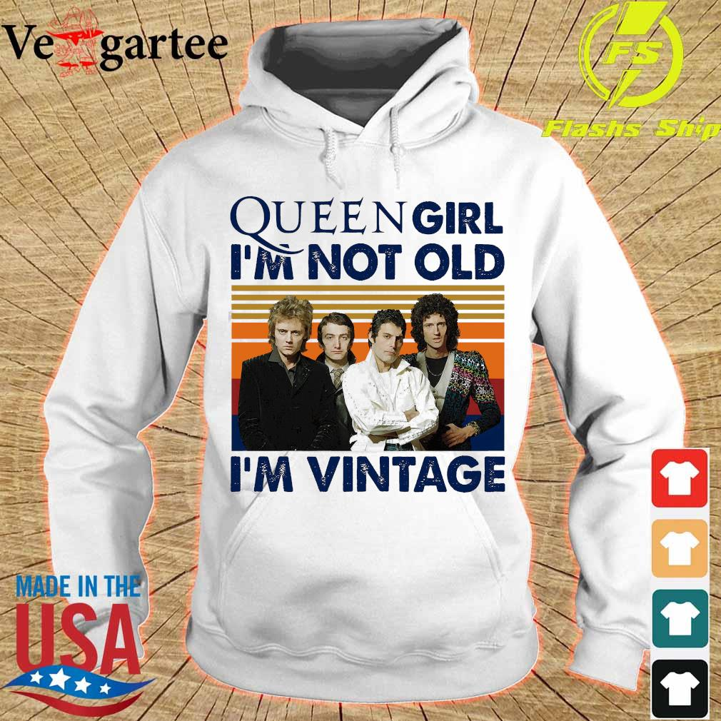 Queen girl I'm not old I'm vintage s hoodie