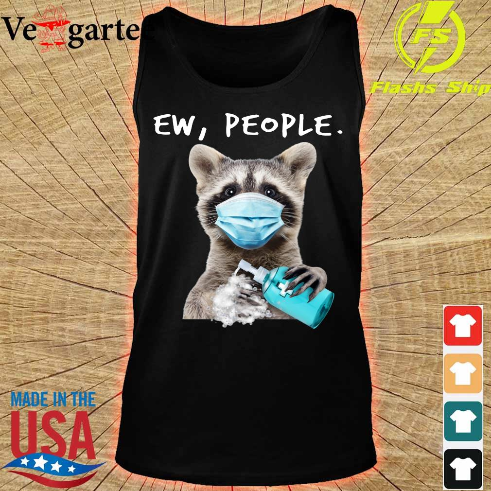 Racoon face mask ew people s tank top