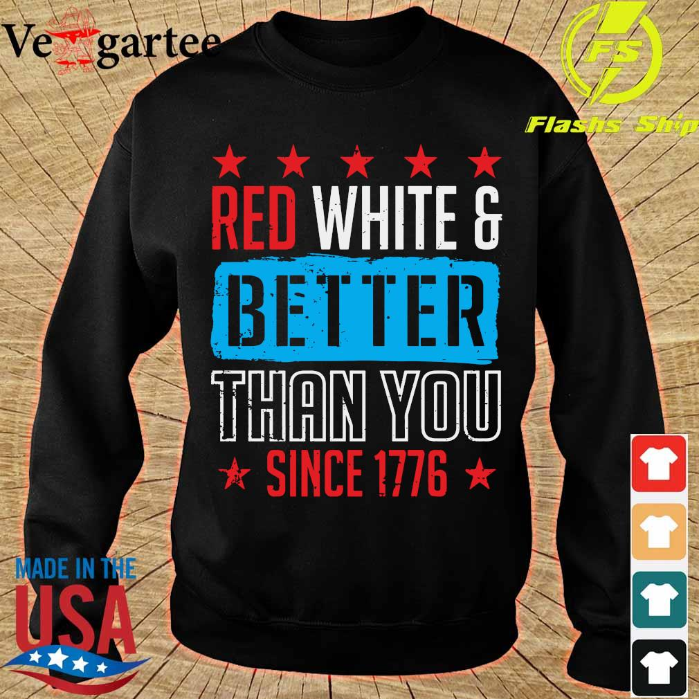 Red white and better than You since 1776 s sweater