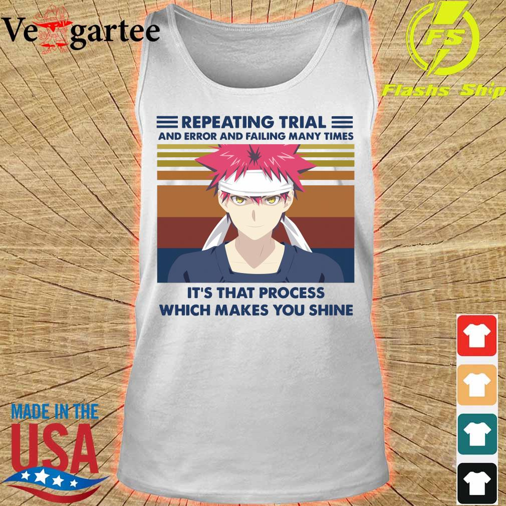 Repeating trial and error and failing many times It's that process which makes You shine s tank top
