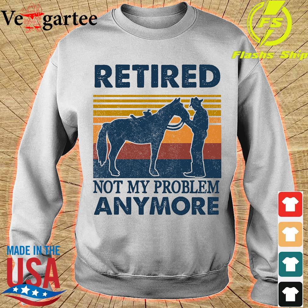 Retired not my problem anymore vintage s sweater