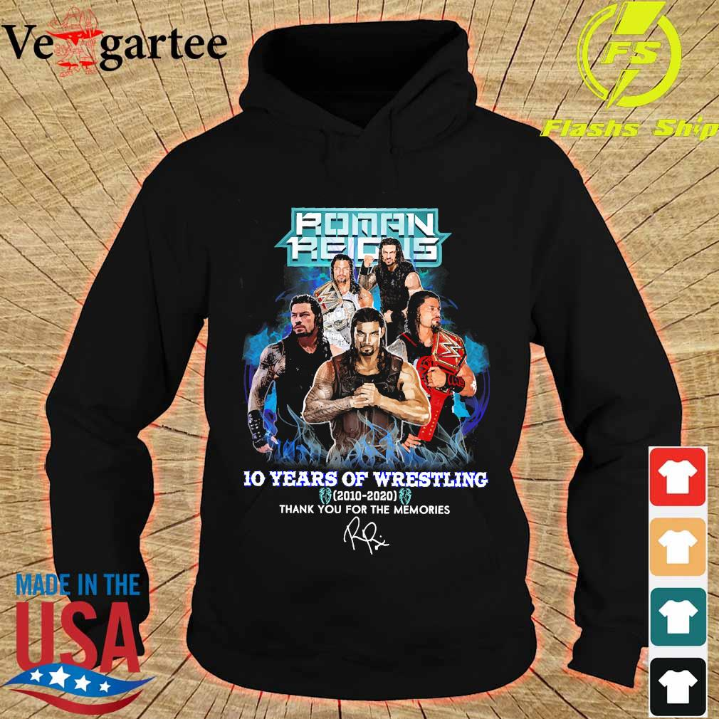 Roman Reigns 10 Years of wrestling 2010 2020 thank You for the memories signature s hoodie