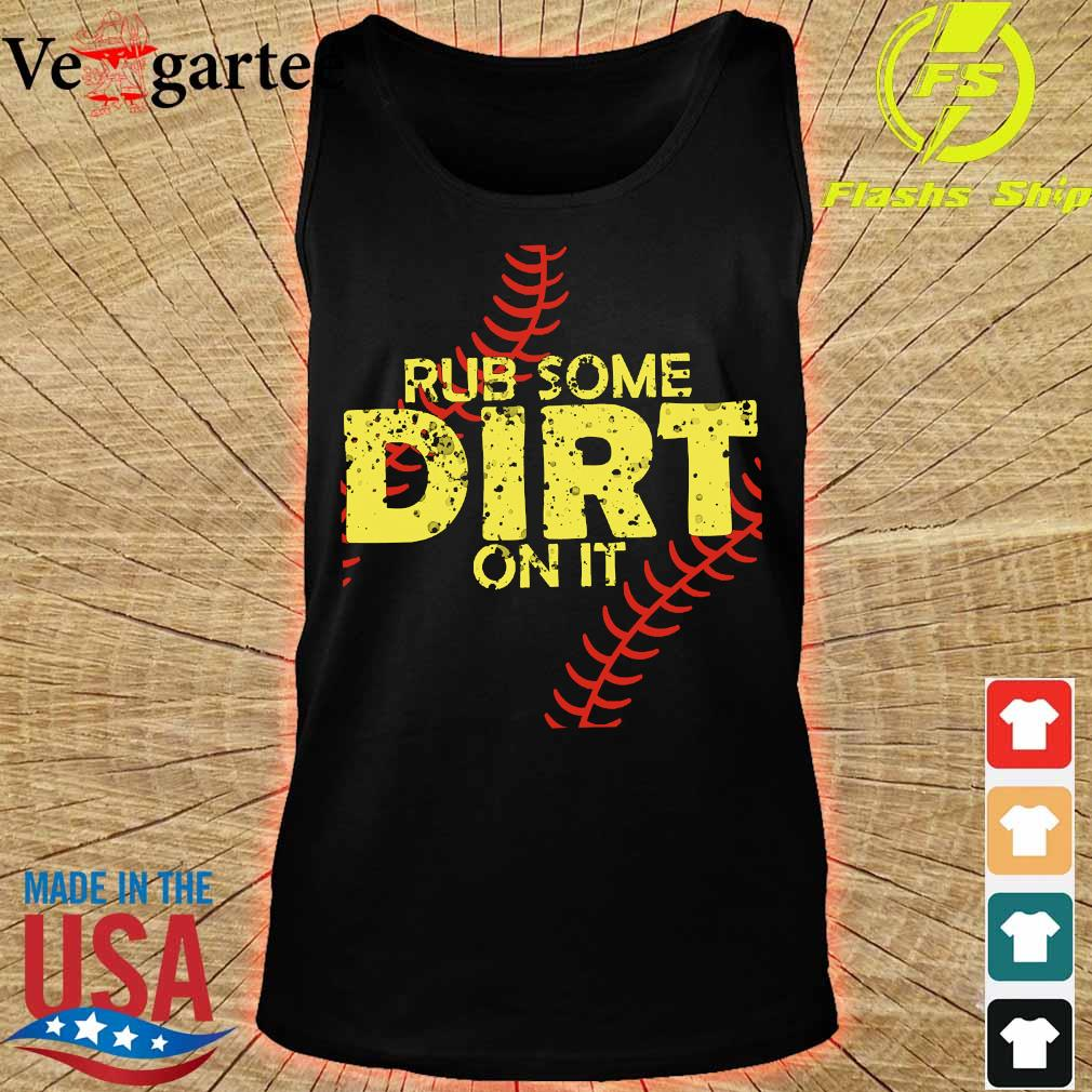 Rub some dirt on it s tank top