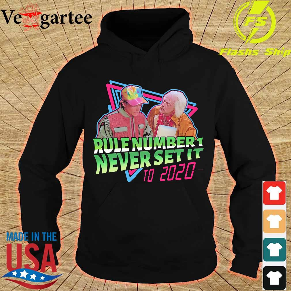 Rule number 1 never set it to 2020 s hoodie