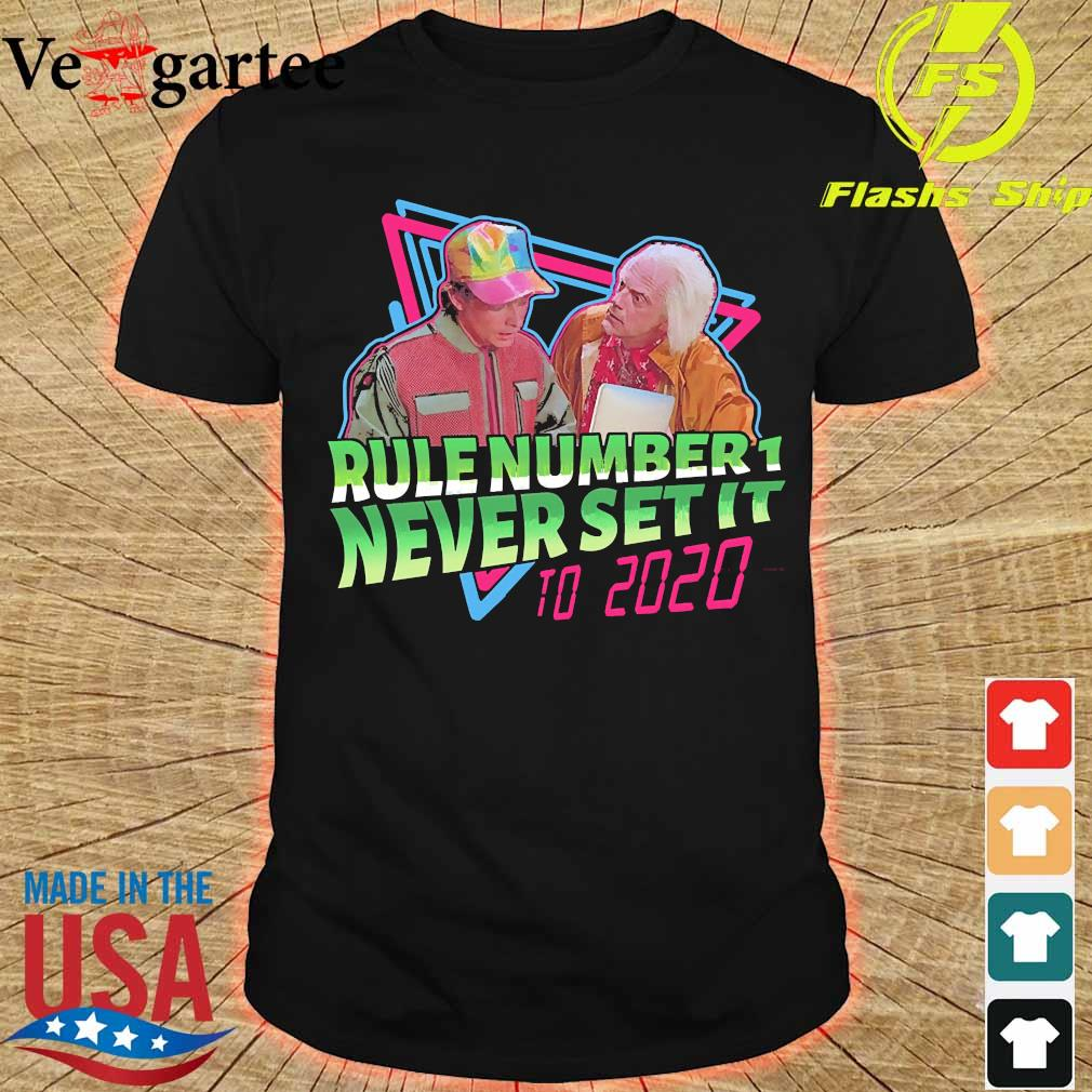 Rule number 1 never set it to 2020 shirt