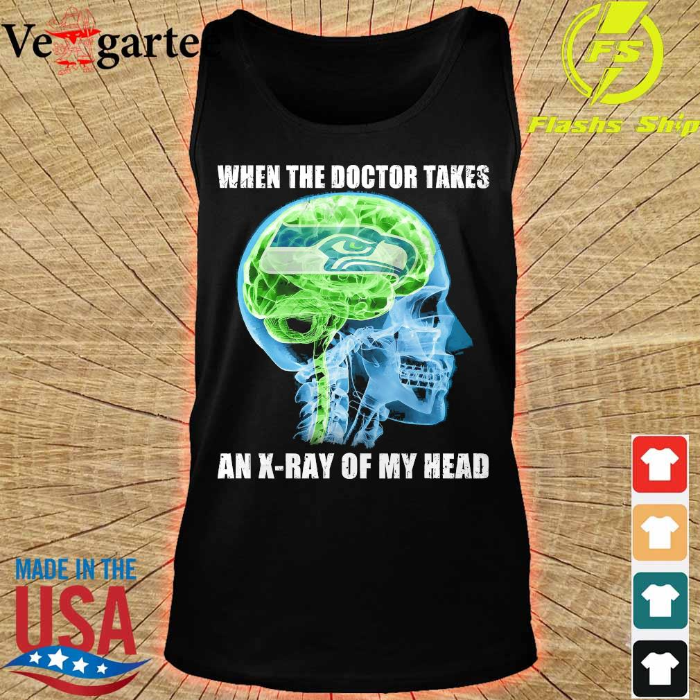 Seattle Seahawks when the doctor takes an X-ray of my head s tank top