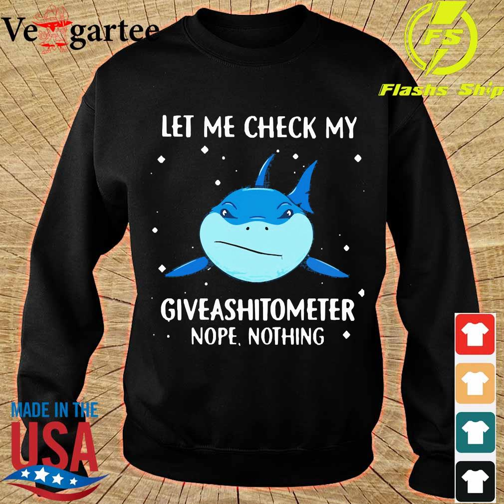 Shark let me check my giveashitometer nope nothing s sweater