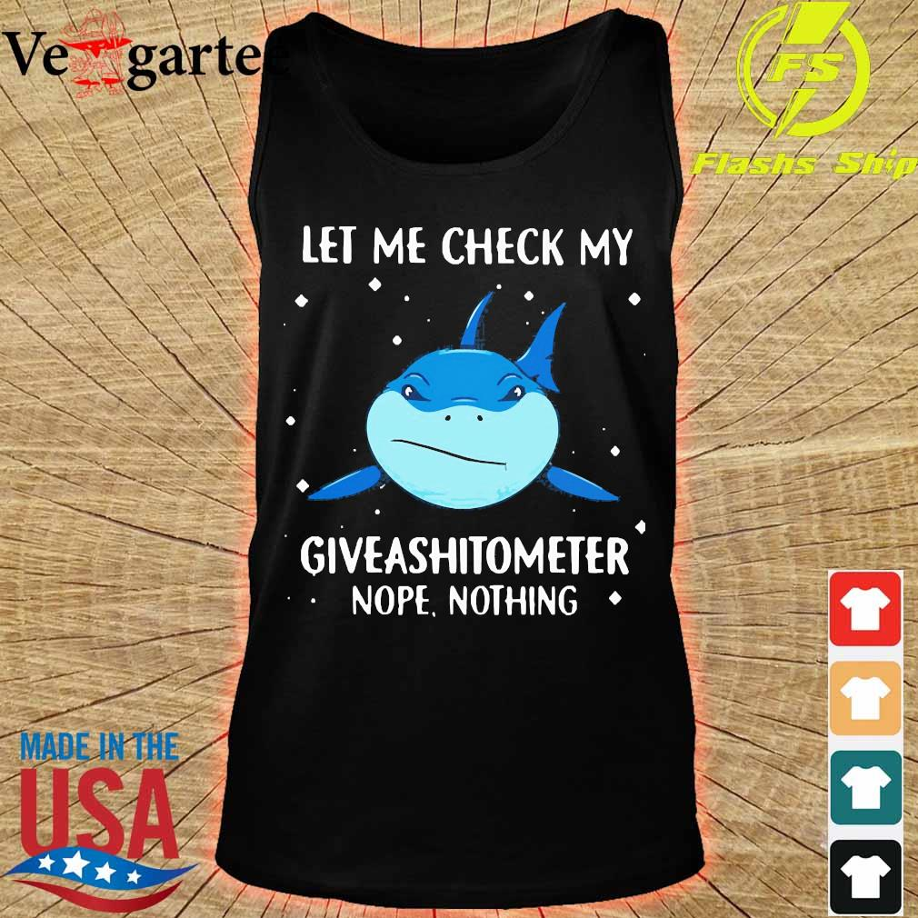 Shark let me check my giveashitometer nope nothing s tank top
