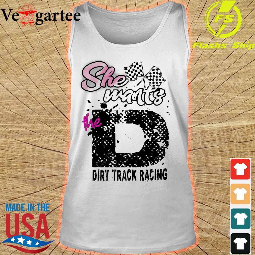 She wants the dirt track racing s tank top
