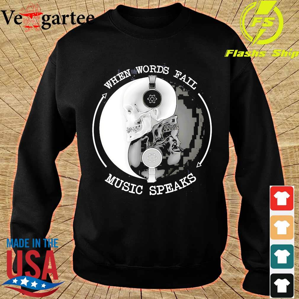 Skull with headphones when words fail music speaks s sweater