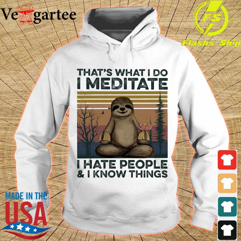 Sloth Yoga That's what I do I meditate I hate people and I know things vintage s hoodie