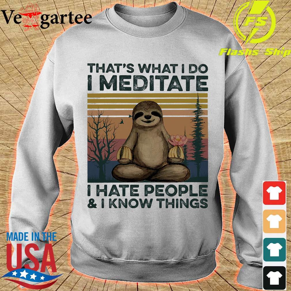 Sloth Yoga That's what I do I meditate I hate people and I know things vintage s sweater