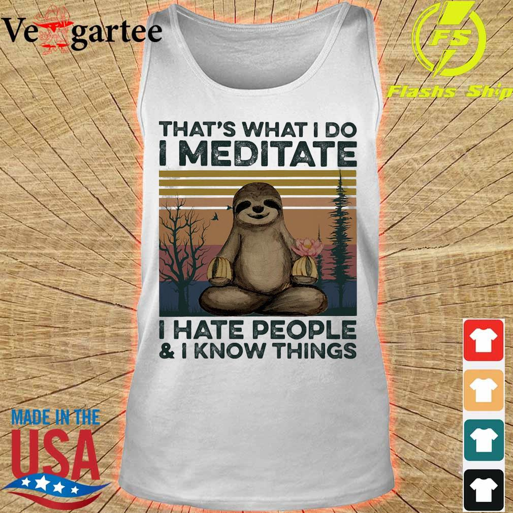 Sloth Yoga That's what I do I meditate I hate people and I know things vintage s tank top