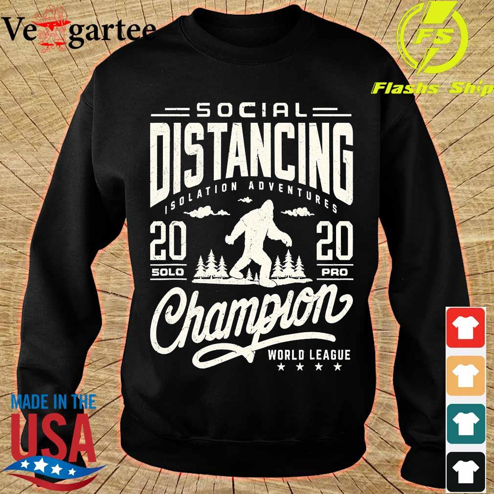 Social distancing isolation adventures 2020 solopro champion world league s sweater