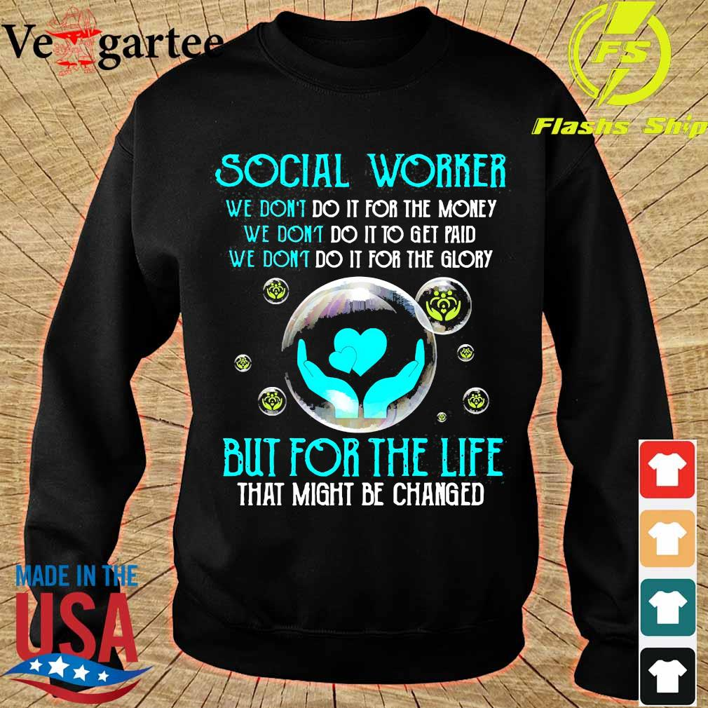 Social worker but for the life s sweater
