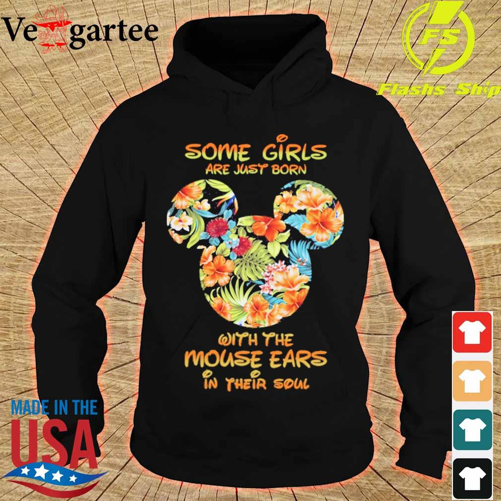 Some Girls are just born with the Mouse ears in their soul floral s hoodie