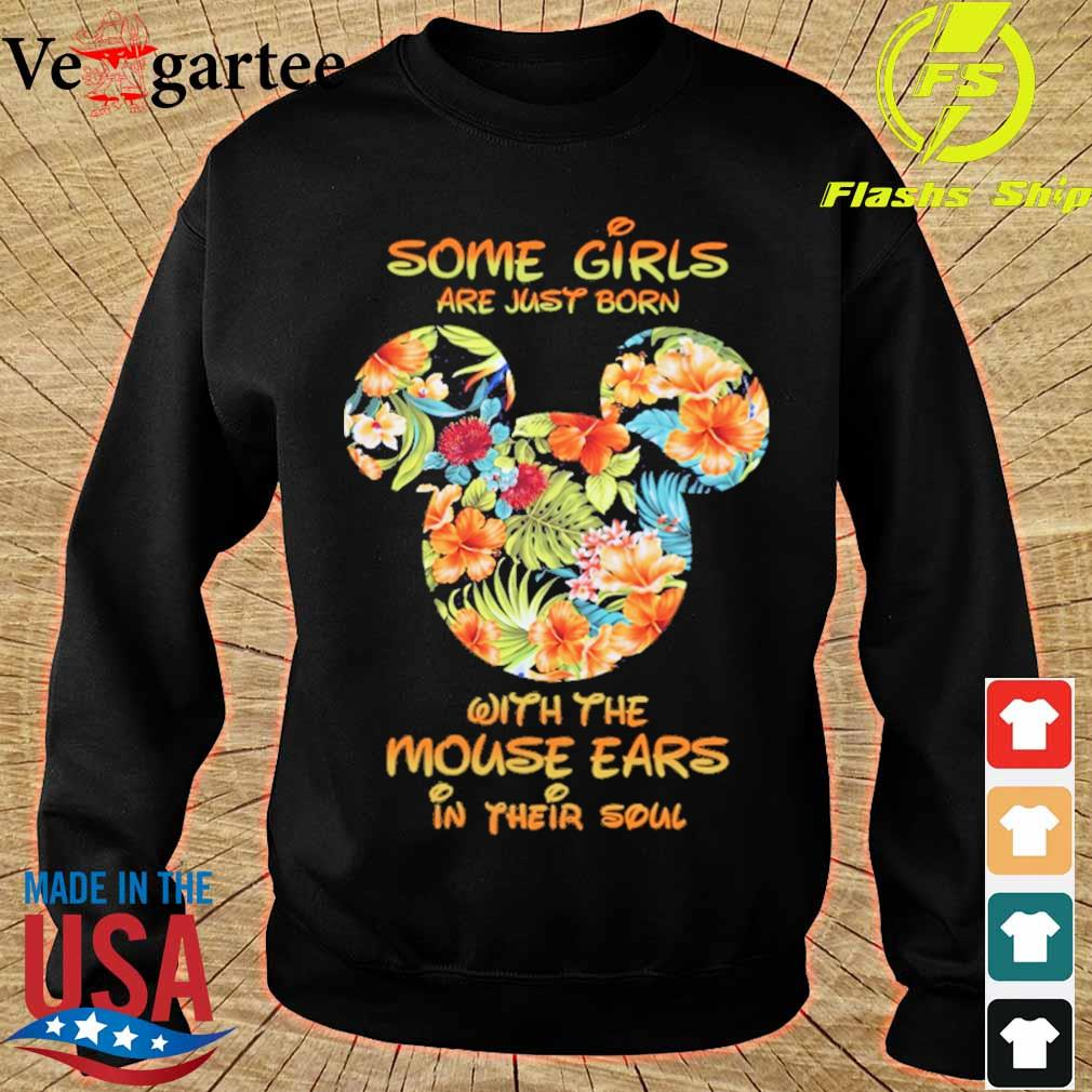 Some Girls are just born with the Mouse ears in their soul floral s sweater