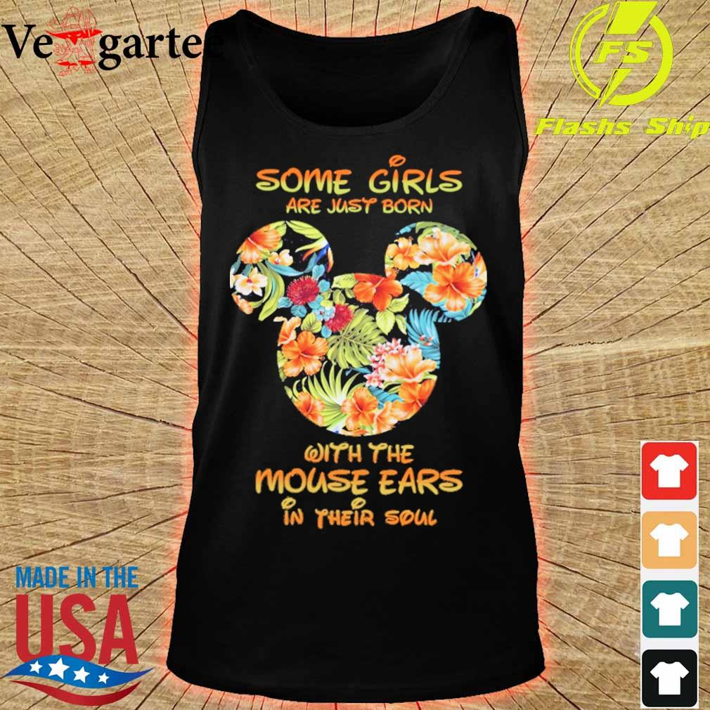 Some Girls are just born with the Mouse ears in their soul floral s tank top