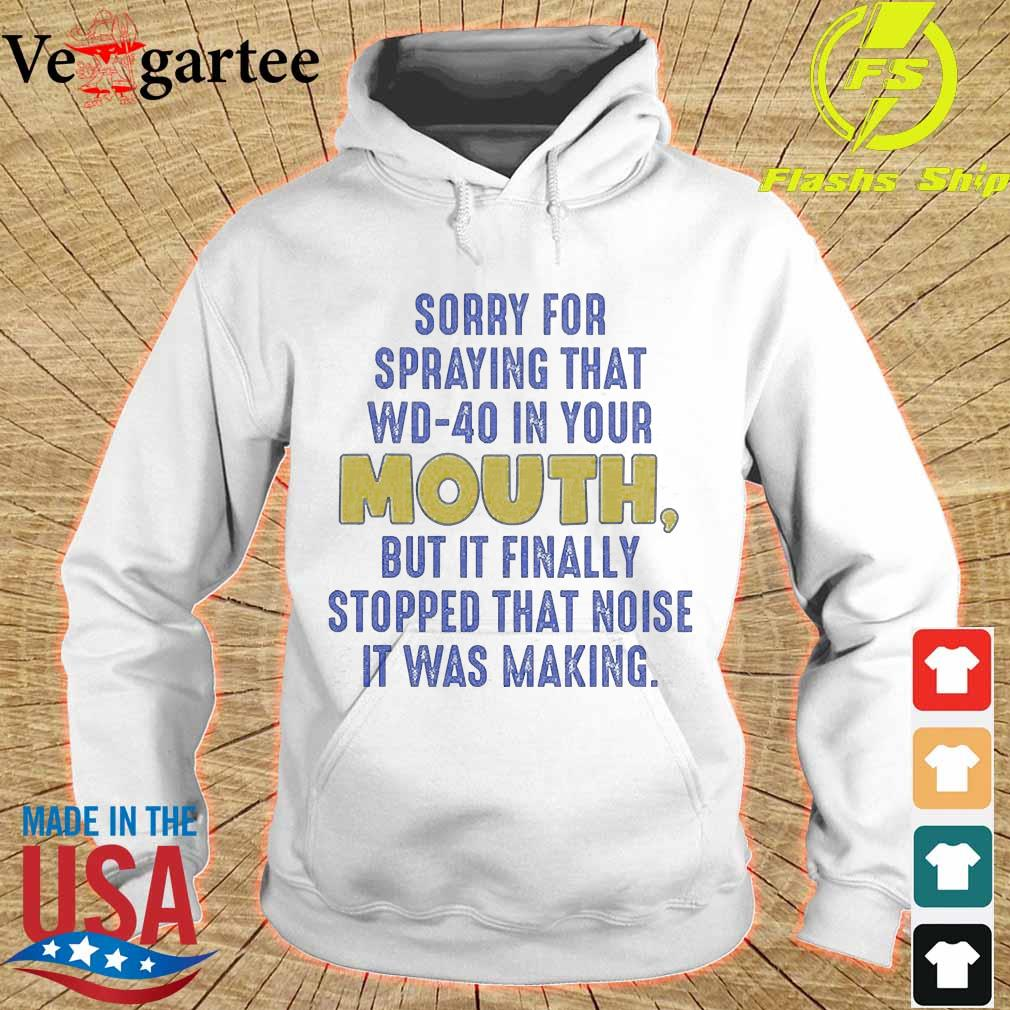 Sorry for Spraying that wd40 in your mouth but it finally stopped that noise it was making hoodie