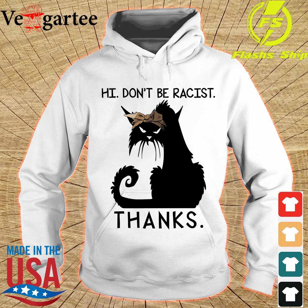 Spooky Silhouettes of cat Hi don't be Racist thanks s hoodie