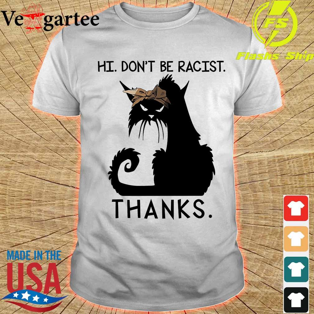 Spooky Silhouettes of cat Hi don't be Racist thanks shirt