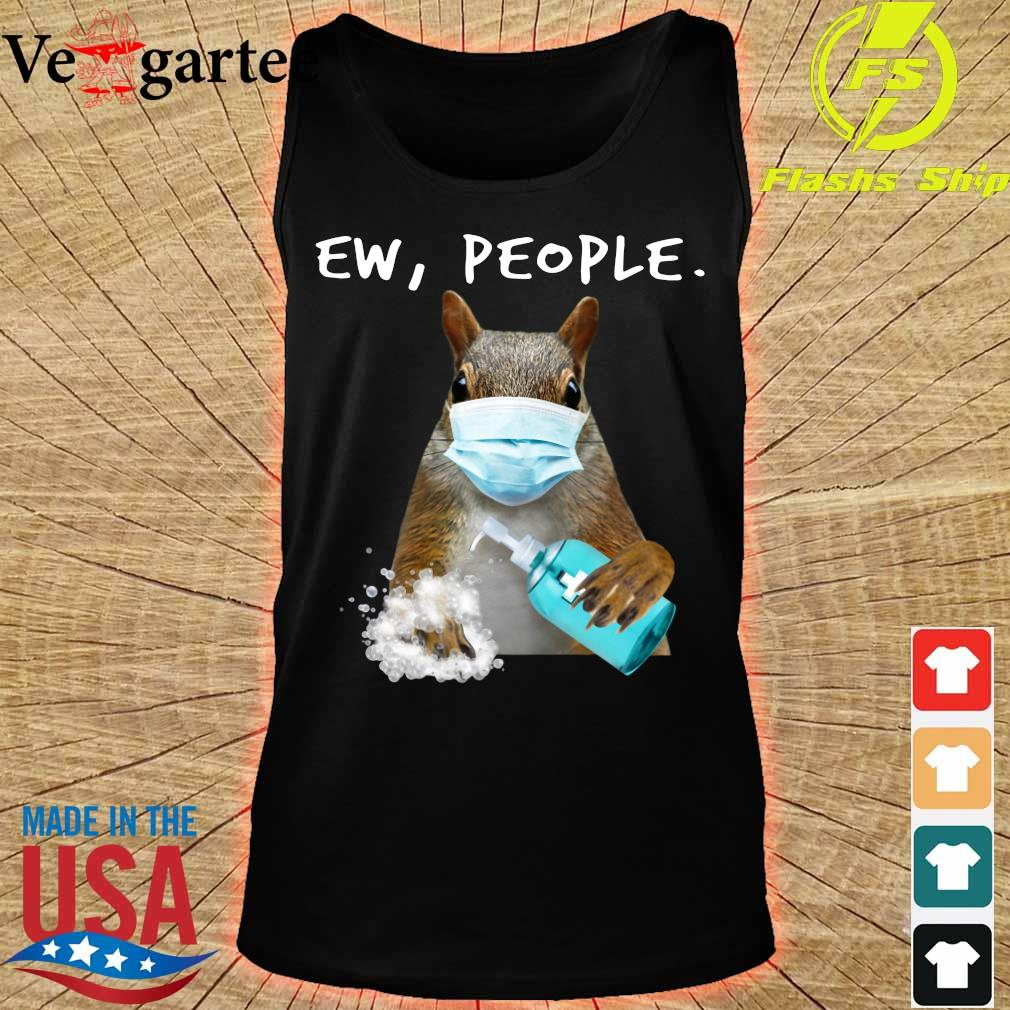 Squirrel face mask ew people s tank top