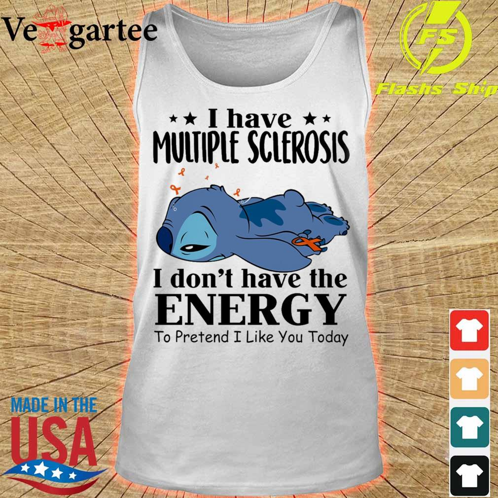 Stitch sleep i have multiple sclerosis i don't have the energy to pretend i like you today s tank top