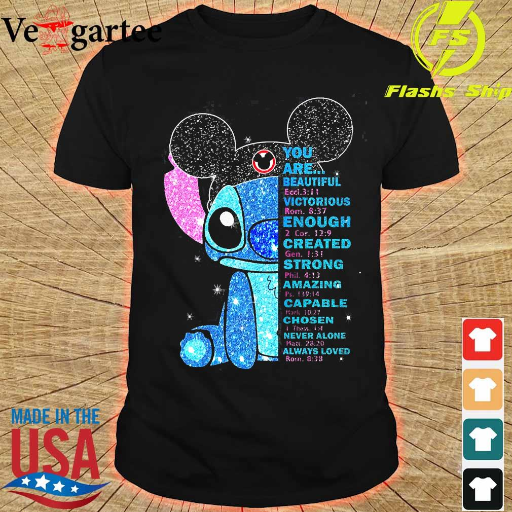 Stitch You are beautiful victorious enough created strong amazing capable chosen never alone always loved shirt