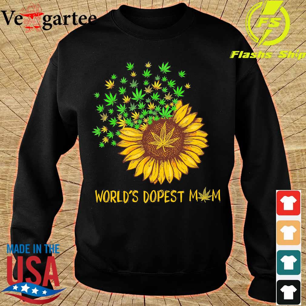 Sunflower and Cannabis world's dopest mom s sweater