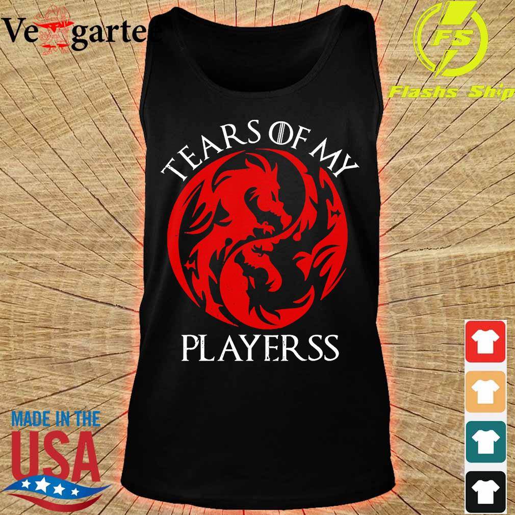 Tears of my playerss s tank top