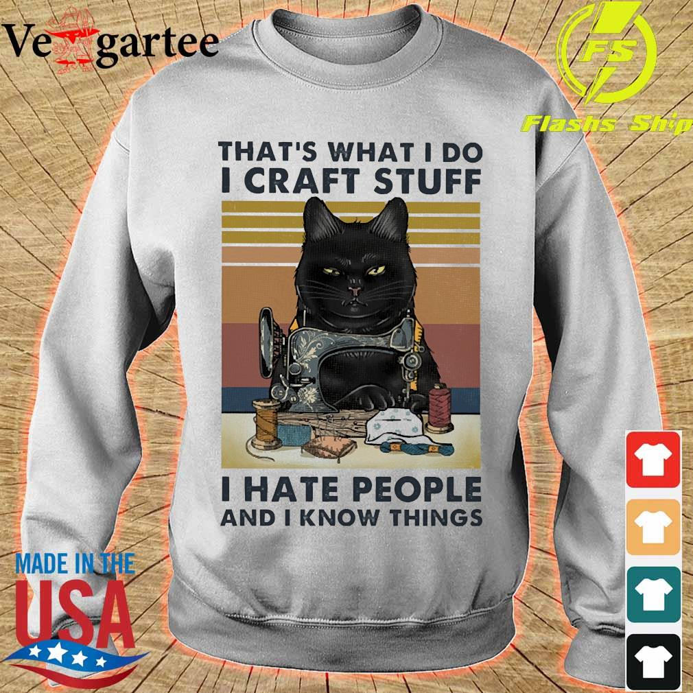 That's what I do I craft stuff I hate people and I know things vintage s sweater