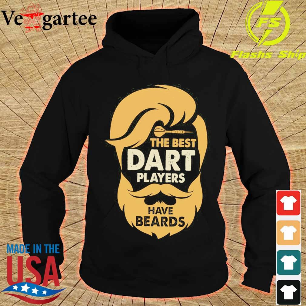 The best dart players have beards s hoodie