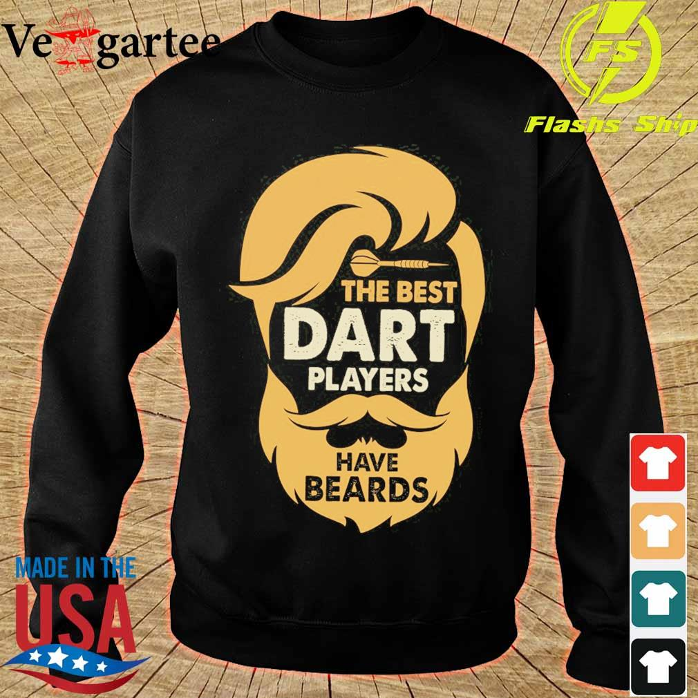The best dart players have beards s sweater