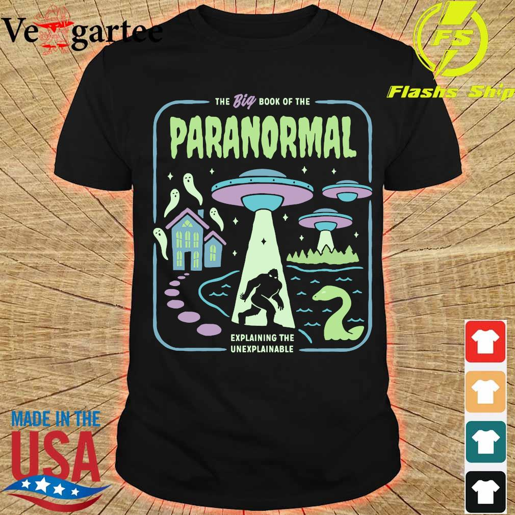 The big book of the paranormal explaining the unexplainable shirt