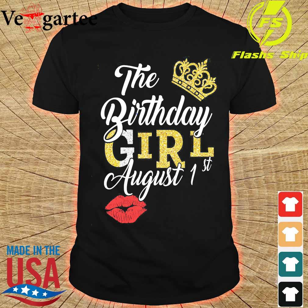 The Birthday girl august 1st shirt