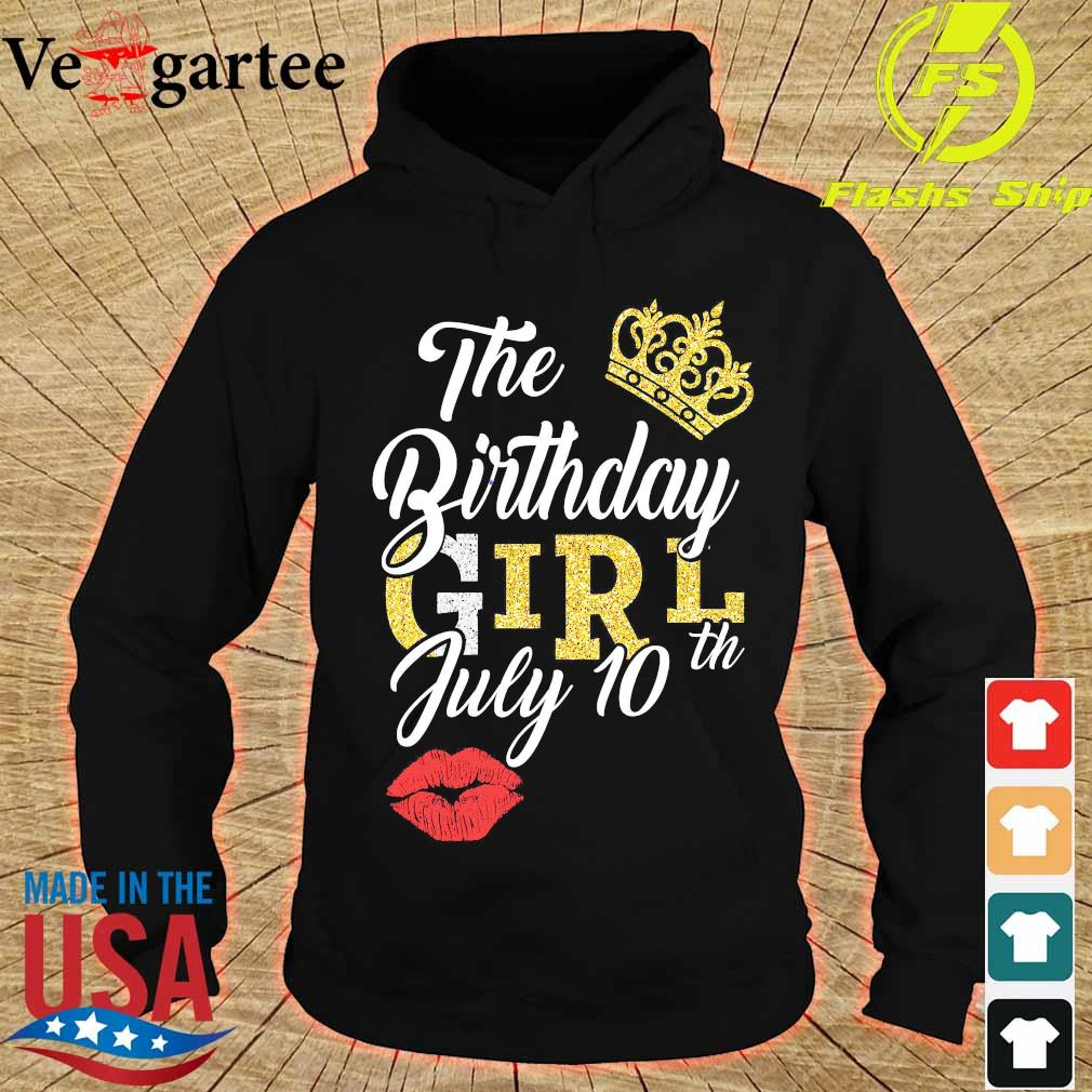 The Birthday girl july 10th s hoodie