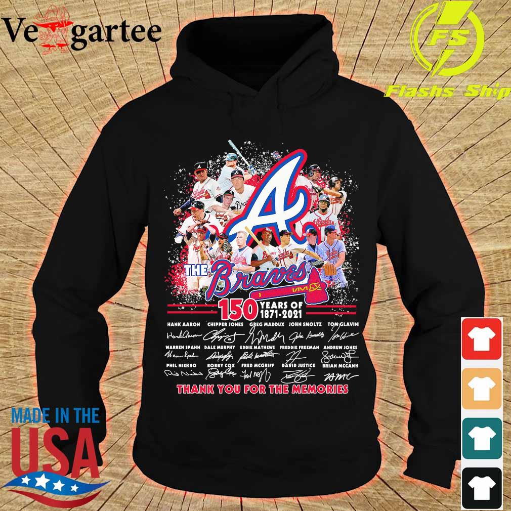 The Braves 150 years of 1871 2021 thank You for the memories signatures s hoodie