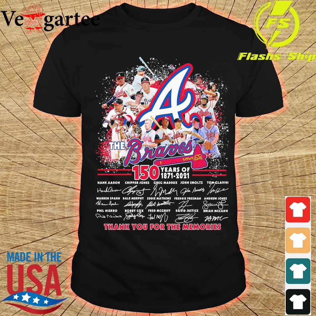 The Braves 150 years of 1871 2021 thank You for the memories signatures shirt