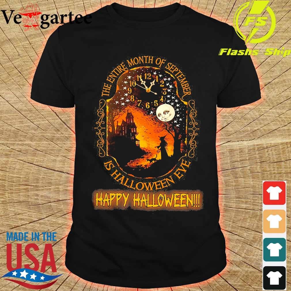 The entire month of september is halloween eve happy halloween shirt