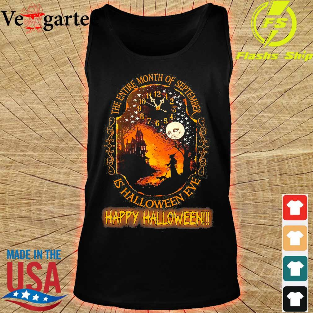 The entire month of september is halloween eve happy halloween s tank top