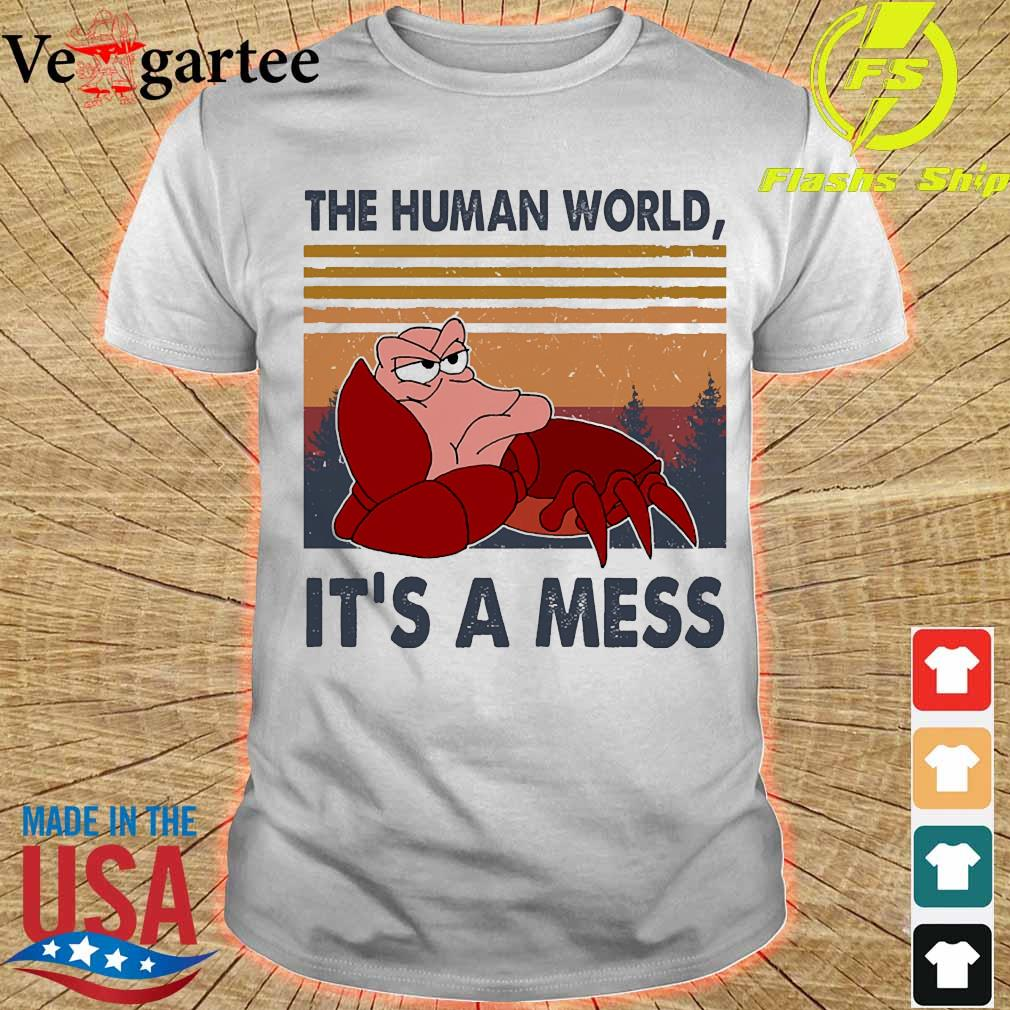 The human world It's a mess vintage shirt