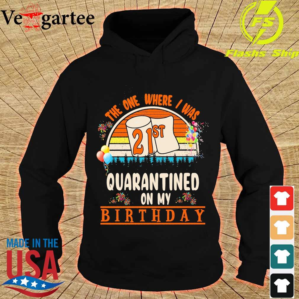 the one where I was 21st Quarantined on my birthday vintage s hoodie