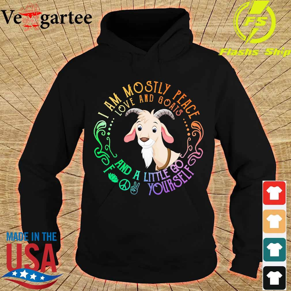 Tiger I am mostly peace love and Goats and a little go fuck Yourself s hoodie