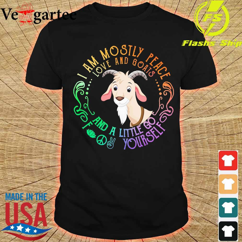 Tiger I am mostly peace love and Goats and a little go fuck Yourself shirt