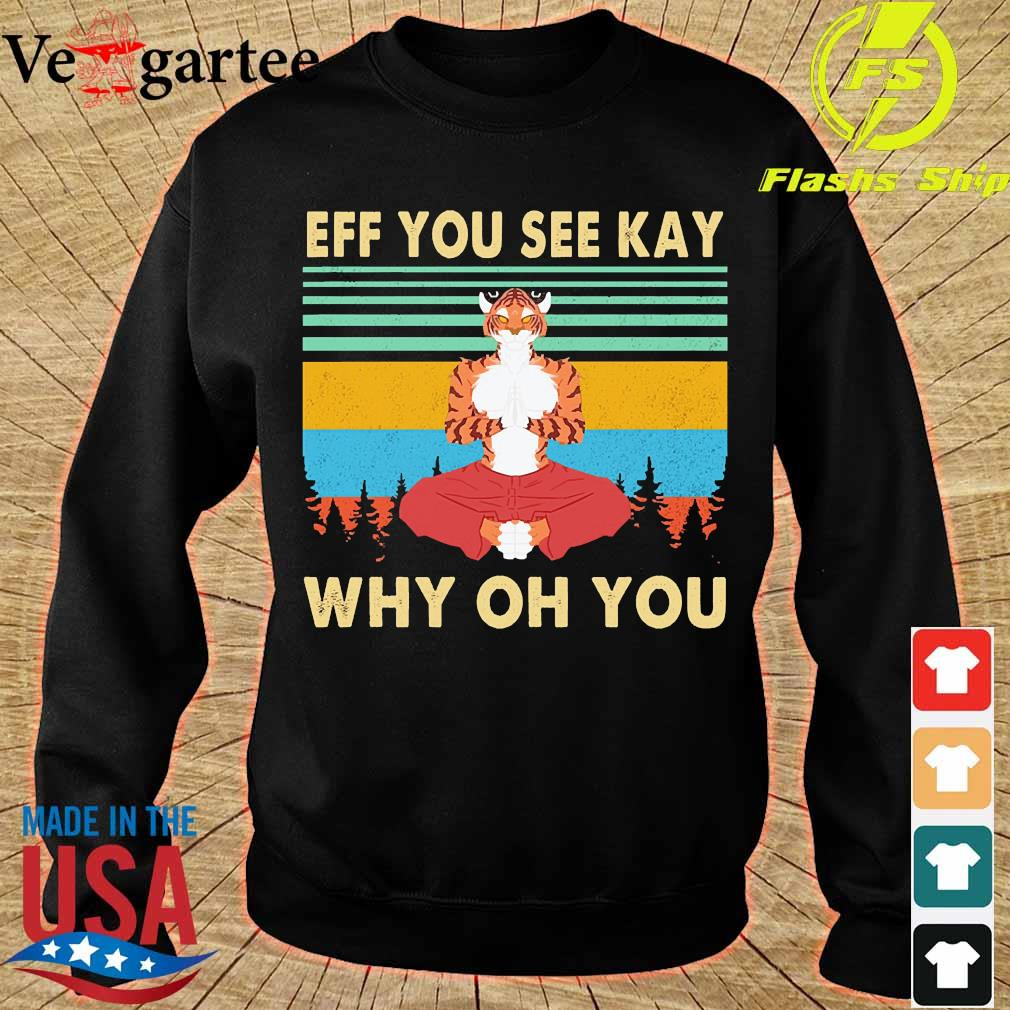 Tiger yoga Eff You see kay why oh You vintage s sweater