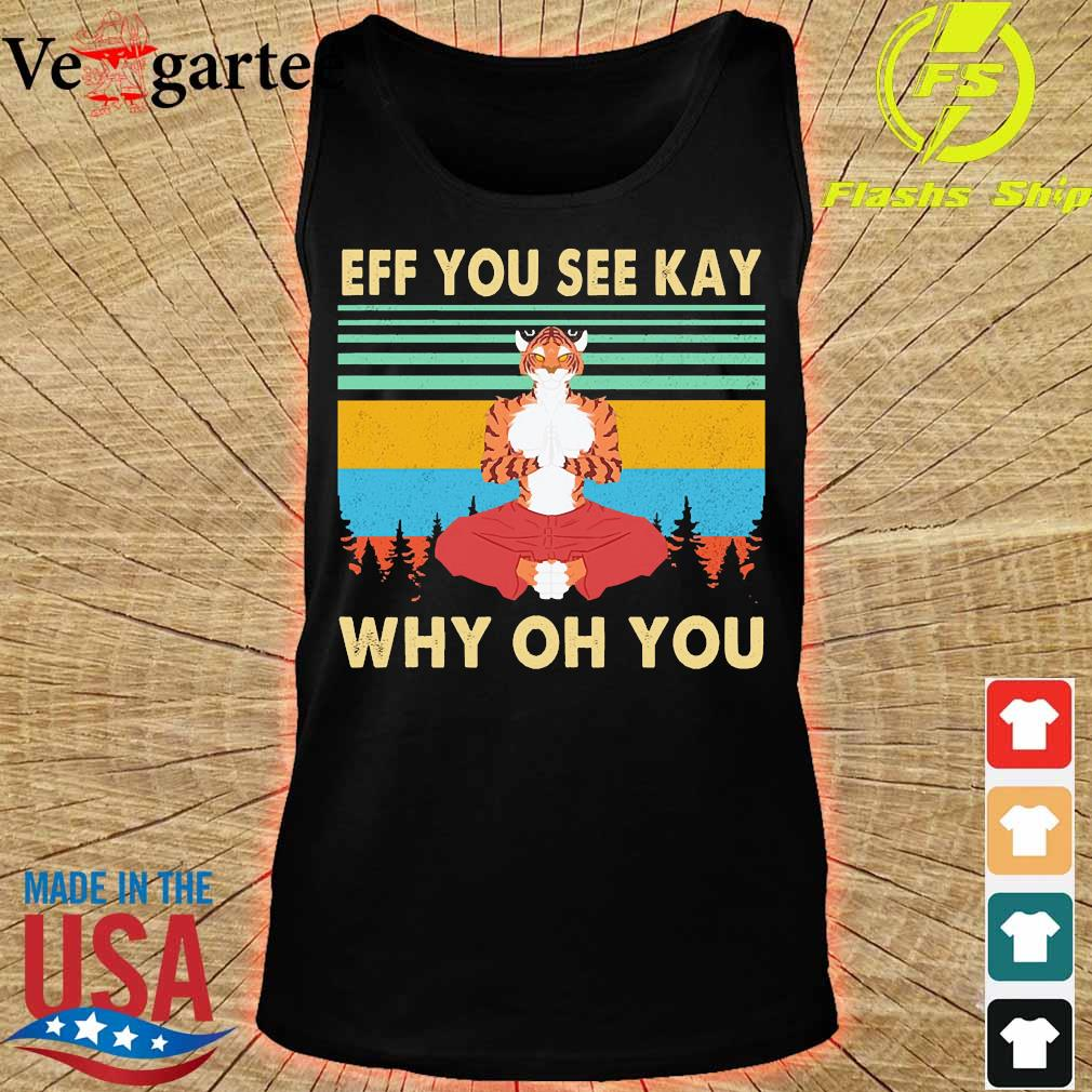 Tiger yoga Eff You see kay why oh You vintage s tank top