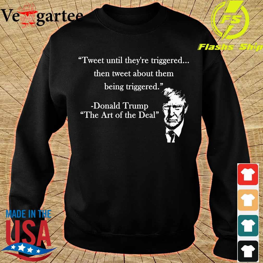 Tweet until They're triggered Donald Trump s sweater